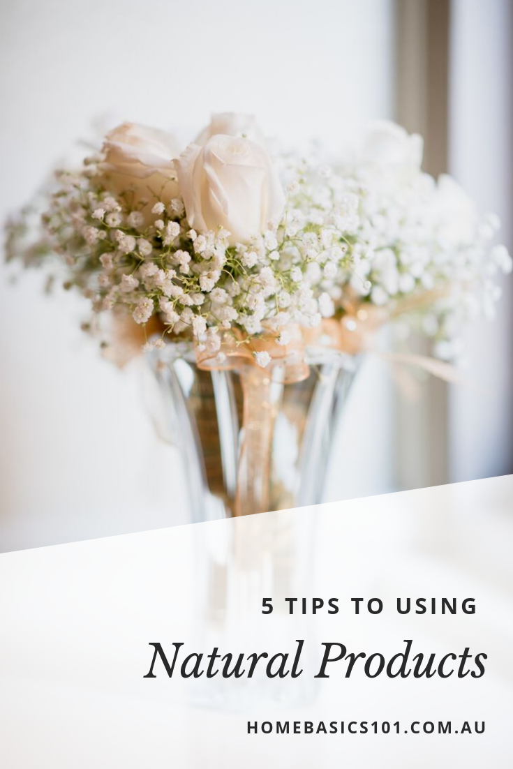 5 fantastic tips on Using Natural Products