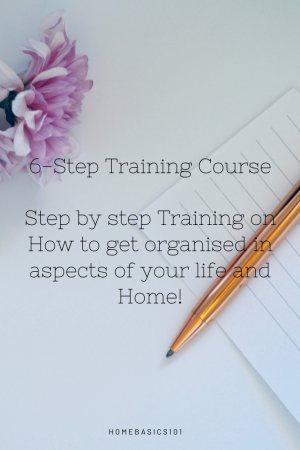 Step by step Training on How to get organised in aspects of your life and Home!